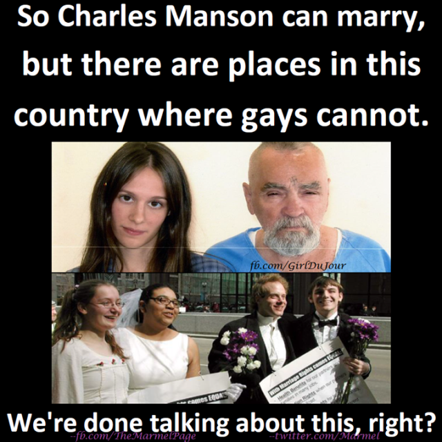 Charles Manson can marry but gays cannot Steve Marmel Girl Du Jour