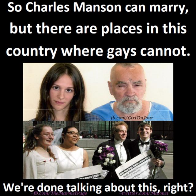 Charles Manson can marry but gays cannot Steve Marmel Girl Du Jour