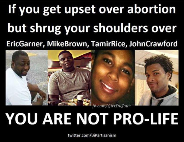 If you get upset over abortion but not the murder of unarmed black men you are not prolife Girl Du Jour