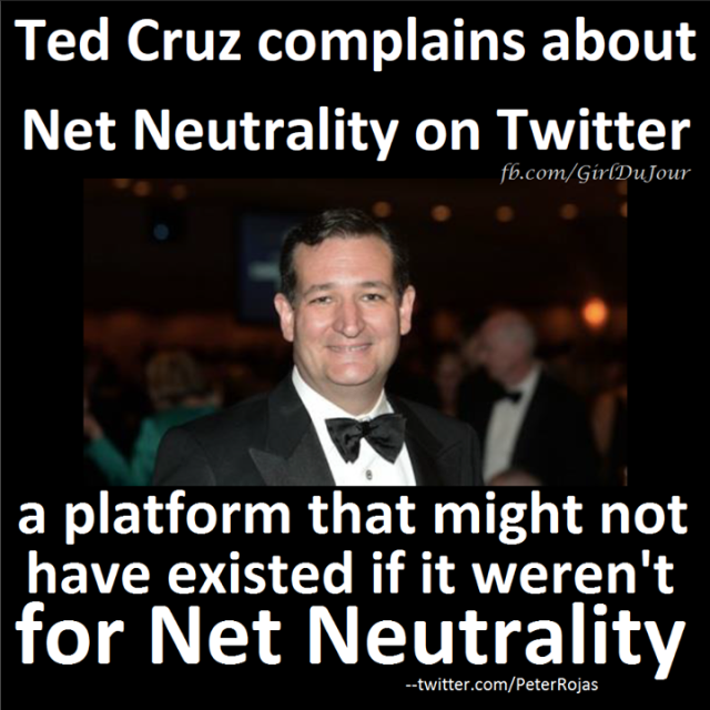 Ted Cruz complains about Net Neutrality on Twitter that would not exist without Net Neutrality Girl Du Jour